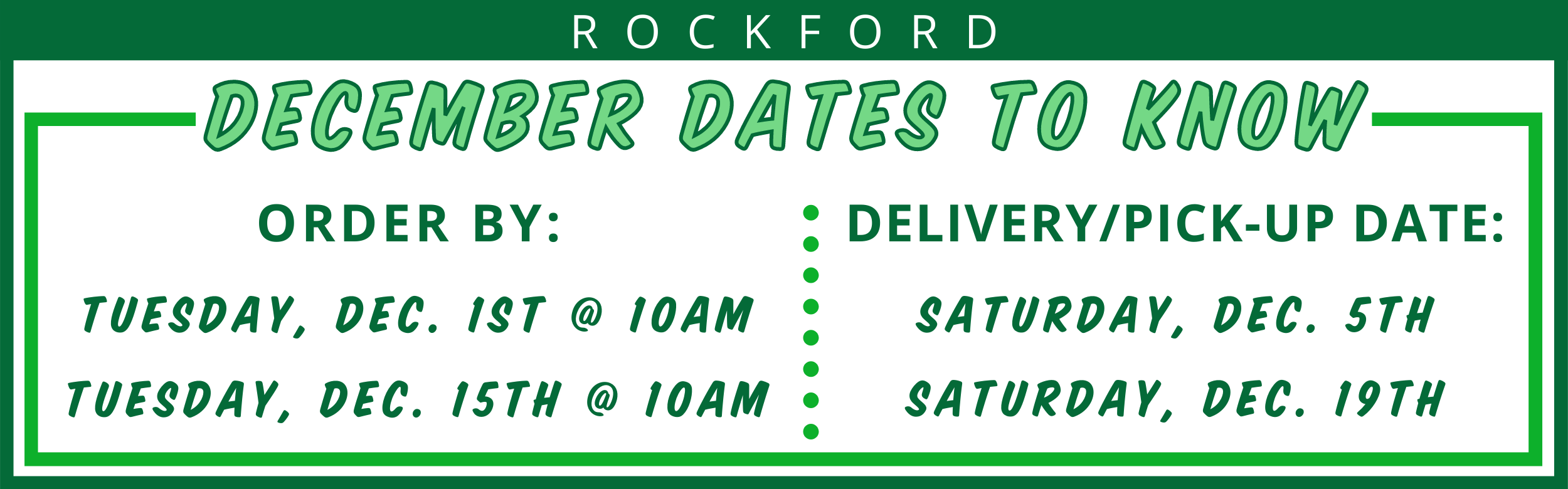 Rockford December Deliveries: Order by Tuesday, 12/1 at 10AM for Delivery on Saturday, 12/5; OR Order by Tuesday, 12/15 for delivery on Saturday, 12/19