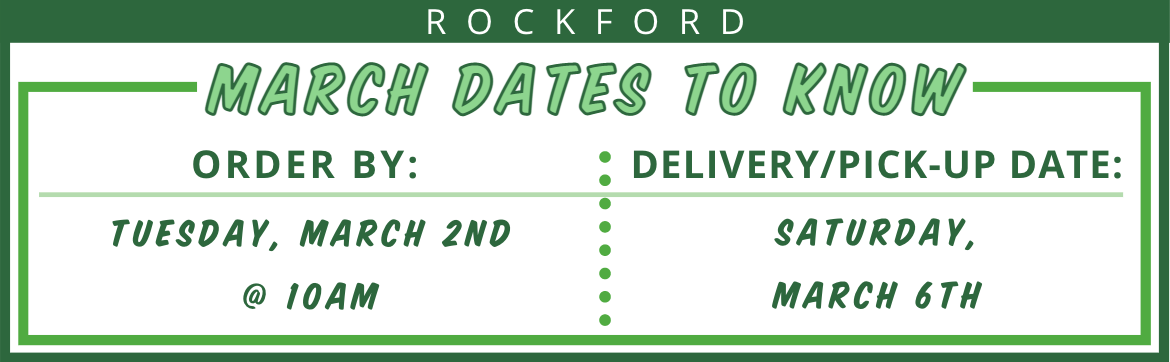 Rockford: Order by Tuesday, March 2nd at 10:00am for Pick Up or No-Fee Home Delivery on Saturday, March 6th